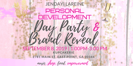 Jendayi LaReine Personal Empowerment Day Party & Brand Reveal tickets