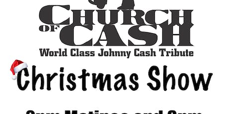 Church of Cash Christmas Show 2pm Matinee tickets