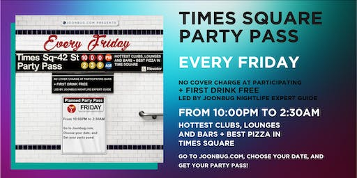 Joonbug.com Presents The Times Square Party Pass Friday Nights