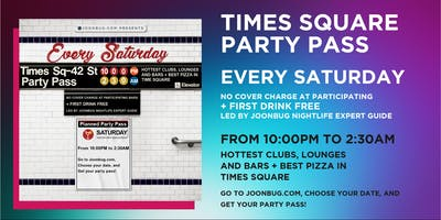 Joonbug.com Presents The Times Square Party Pass Saturday Nights