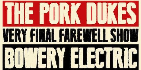 The Pork Dukes Farewell Show tickets