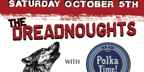 The Dreadnoughts/Polka Time! Oktoberfest @ The Cambie tickets