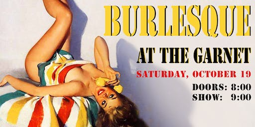 Burlesque at The Garnet - SOLD OUT