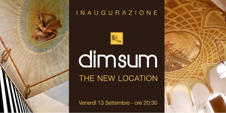 Inaugurazione DIM SUM Firenze - The New Location biglietti