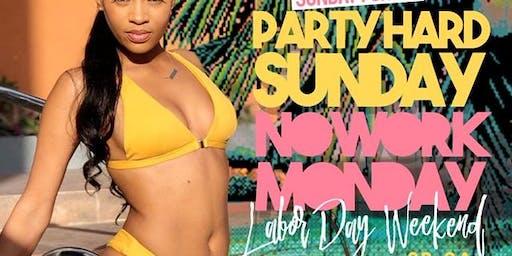 LABOR WEEKEND Party Hard Sunday, No Work Monday Sunday Funday