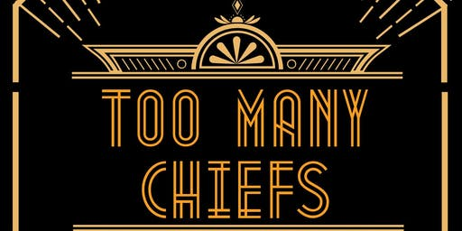 Too Many Chiefs!