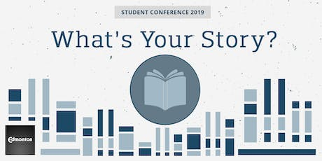 City of Edmonton Student Conference 2019: What's Your Story? tickets