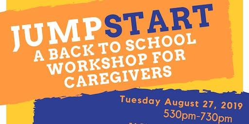 2019 Jump Start- Back To School Workshop for Caregivers