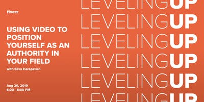 Leveling Up - Using Video to Position Yourself as an Authority in Your Field w/ Silva Harapetian