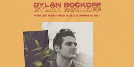 Dylan Rockoff w/ Sadie Hawkins & Savannah Sgro tickets