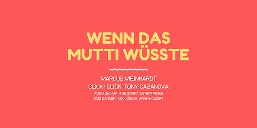 Wenn das Mutti wüsste w/ Marcus Meinhardt, Click | Click, uvm