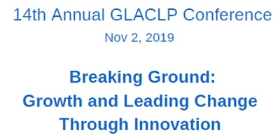 2019 GLACLP Fall Conference: Growth & Leading Change Through Innovation