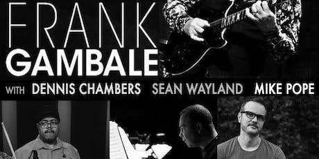 Frank Gambale w/Dennis Chambers, Sean Wayland & Mike Pope • CuDA Shief CuDa tickets