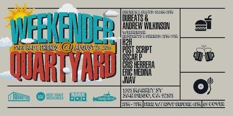Weekender at Quartyard w/ Stay Bad & Friends  tickets