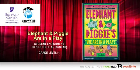 Elephant and Piggie's We Are in a Play tickets
