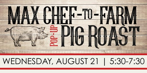 Max's Chef to Farm Pop-Up Pig Roast