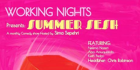 Working Nights Summer Sesh tickets