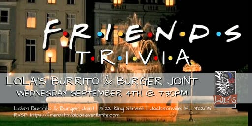 Friends Trivia at Lola's Burrito & Burger Joint