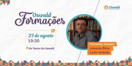 Formações Oswald: Ética e pós-verdade