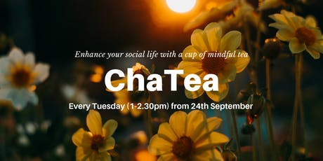 ChaTea Tuesday tickets