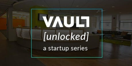 Vault Unlocked: Learn. Build. Grow. (Sponsored by TechNexus) tickets