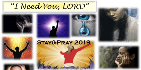 "Stay&Pray 2019 ""I Need You LORD"" tickets"