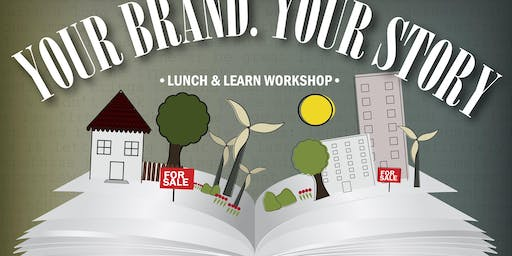YOUR Brand, YOUR Story - A Branding Workshop for Real Estate