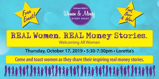 REAL Women. REAL Money Stories. Loretta's - Thursday, October 17 - 2019