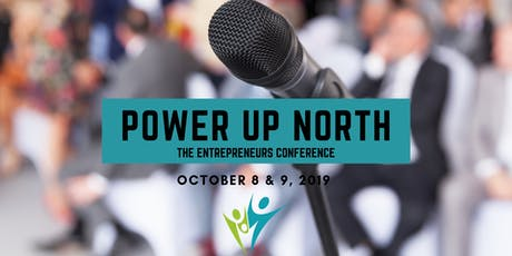 Power Up North! - The Entrepreneurs Conference tickets