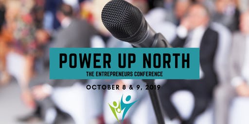 Power Up North! - The Entrepreneurs Conference