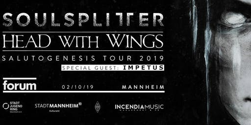 Salutogenesis Tour 2019 - Soulsplitter + Head With Wings + Impetus