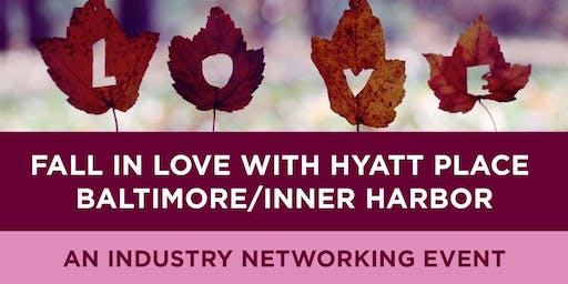 Fall in Love with Hyatt Place Baltimore/Inner Harbor