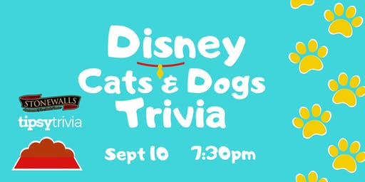 Disney Cats & Dogs Trivia - Sept 10, 7:30pm - Stonewalls