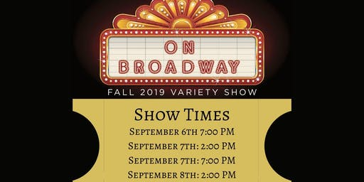 FRIDAY SEPTEMBER 6TH, 7:00PM - ON BROADWAY 2019 - Our Fall Variety Show