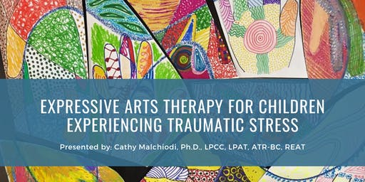 Expressive Arts Therapy For Children Experiencing Traumatic Stress