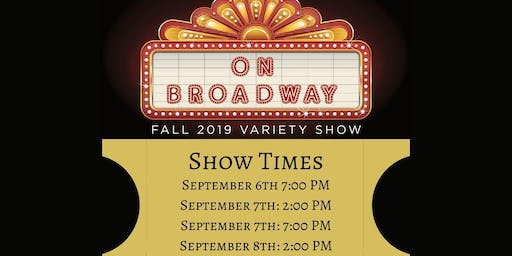 SUNDAY SEPTEMBER 8TH, 2:00PM - ON BROADWAY 2019 - Our Fall Variety Show