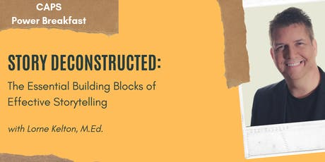 Story Deconstructed: The Essential Building Blocks of Effective Storytelling with Lorne Kelton, M.Ed tickets