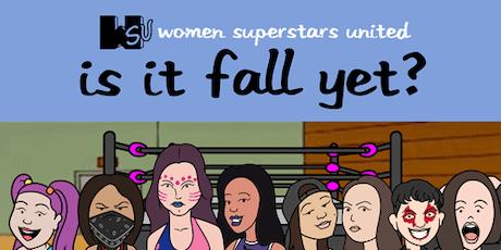 LIVE WOMEN'S PRO WRESTLING: WSU Is It Fall Yet? tickets