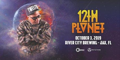 12th Planet - Jacksonville, FL tickets