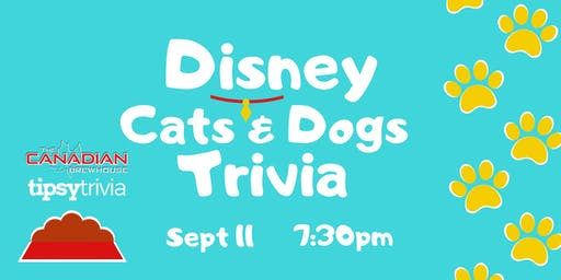 Disney Cats & Dogs Trivia - Sept 11, 7:30pm - Canadian Brewhouse