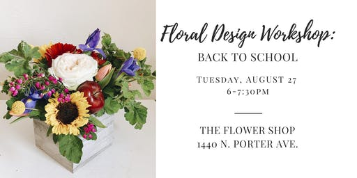 Floral Design Workshop: Back to School
