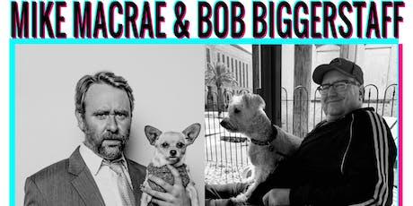 Mike Macrae & Bob Biggerstaff (Comedy Central, NBC, TBS) tickets