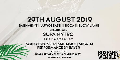 SUPA NYTRO @Drip Thursdays @Boxpark Wembley 29/8/19 tickets