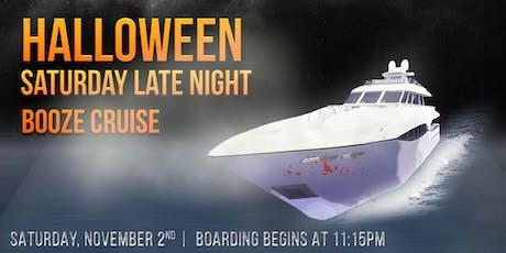 Halloween Saturday Late Night Booze Cruise on November 2nd tickets