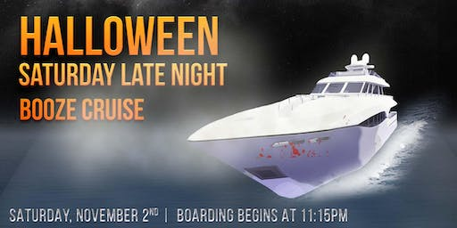 Halloween Saturday Late Night Booze Cruise on November 2nd