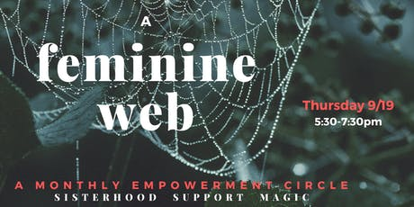 A Feminine Web- A Monthly Empowerment Circle tickets