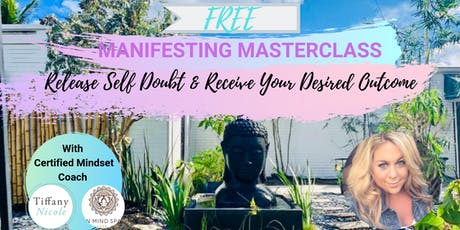 FREE MANIFESTING CLASS: Release Self Doubt &  Receive Your Desired Outcome   tickets
