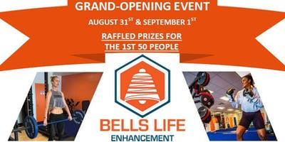 Bell's Life Enhancement - Grand Opening