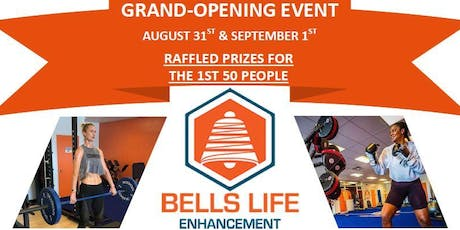 Bell's Life Enhancement - Grand Opening tickets