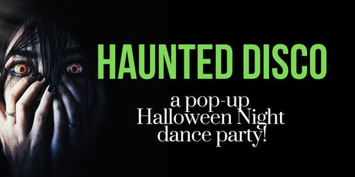 Haunted Disco | a pop-up Halloween night dance party